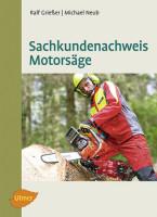 Sachkundenachweis Motorsäge von Ralf Grießer, Taschenbuch - SM978307T