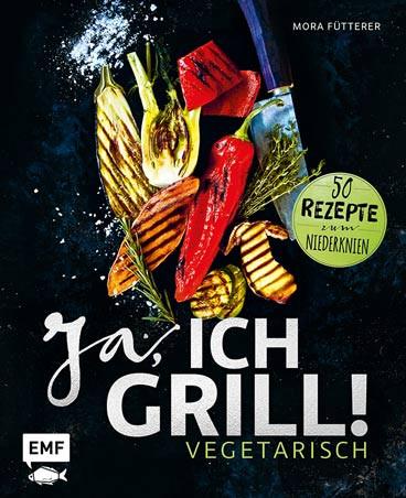 Ja, ich grill - Vegetarisch, Buch