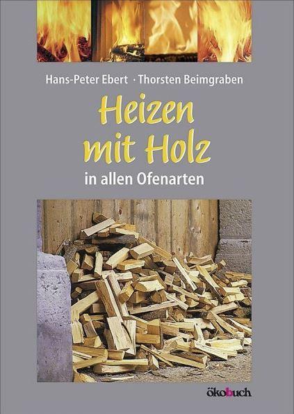 AHA Buch Heizen mit Holz von Hans-Peter Ebert, Taschenbuch