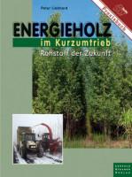 Energieholz im Kurzumtrieb von Peter Liebhard, Taschenbuch - SM978305T