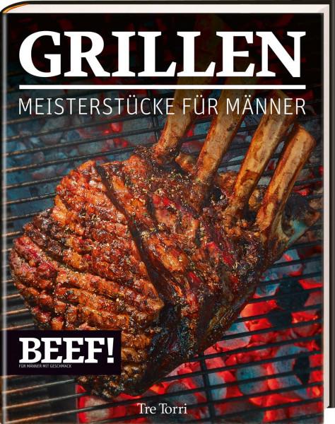 BEEF grillen - Meisterstücke für Männer