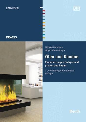 Öfen und Kamine, Raumheizungen fachgerecht planen - Michael Hermann und Jürgen Weber, Buch