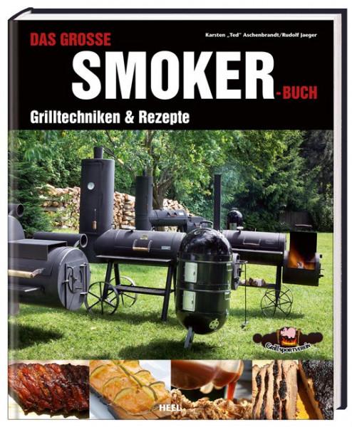 Das große Smoker - Buch Grilltechniken & Rezepte