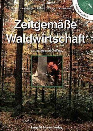 Zeitgemäße Waldwirtschaft von Rudolf Handstanger, Taschenbuch