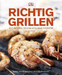 Richtig Grillen von Chris Schlesinger, Buch