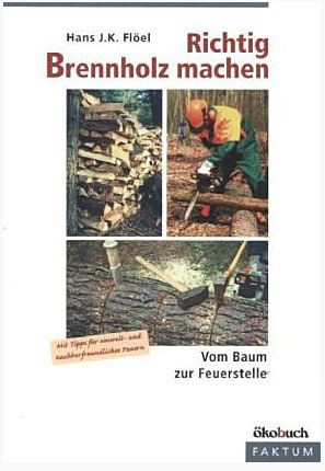 Richtig Brennholz machen von Hans F. K. Flöel, Taschenbuch