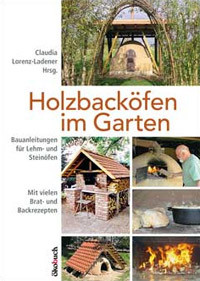 Holzbacköfen im Garten von Claudia Lorenz-Ladener, Taschenbuch