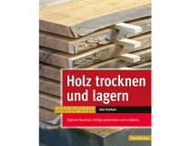 Holz trocknen und lagern von Alan Holtham, Buch - SM978300B