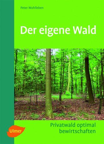 Der eigene Wald von Peter Wohlleben, Taschenbuch