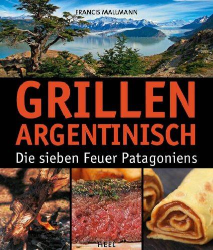 Grillen Argentinisch von Francis Mallmann, Buch