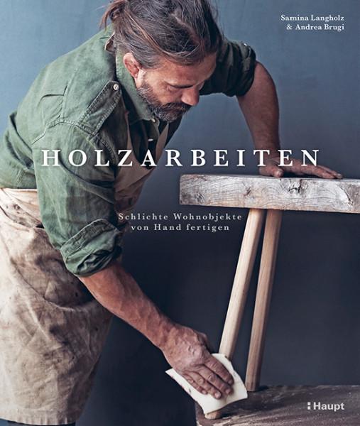 Holzarbeiten - Schlichte Wohnobjekte von Hand fertigen, Buch