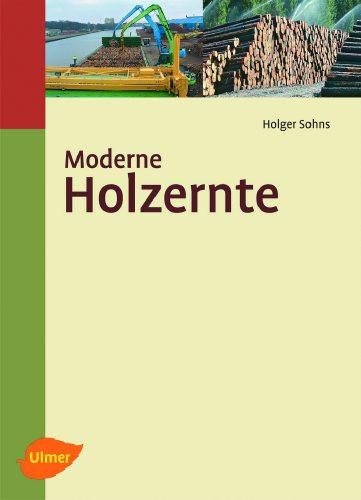 Moderne Holzernte von Holger Sohns, Buch