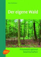 Der eigene Wald von Peter Wohlleben, Taschenbuch - SM978303T