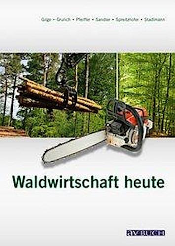 Waldwirtschaft heute, Taschenbuch