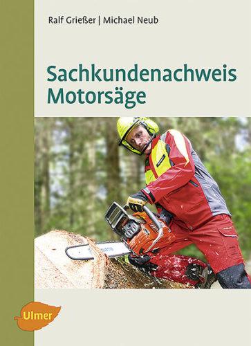 Sachkundenachweis Motorsäge von Ralf Grießer, Taschenbuch